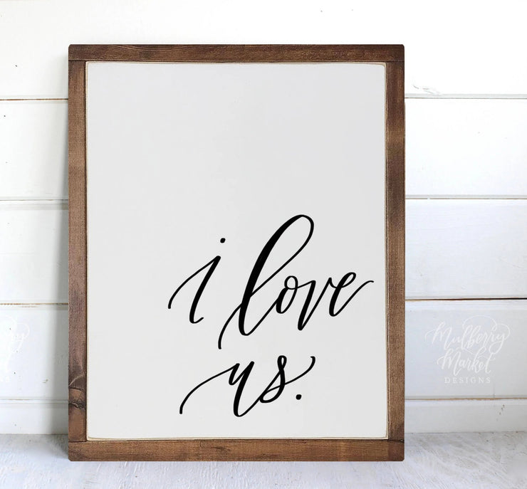 I Love Us Wood Framed Sign | Valentines Sign