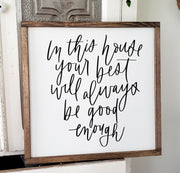 "Your best will always be good enough | 18""x18"" White Wood Framed Sign"