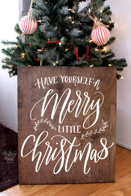 Wooden Have Yourself A Merry Little Christmas Sign
