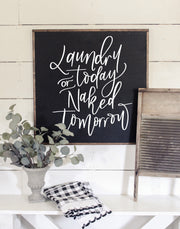 Laundry Today Or Naked Tomorrow | Black Wood Framed Sign