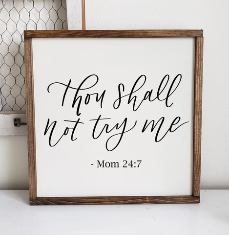 Thou Shall Not Try Me - Mom Wood Framed Sign