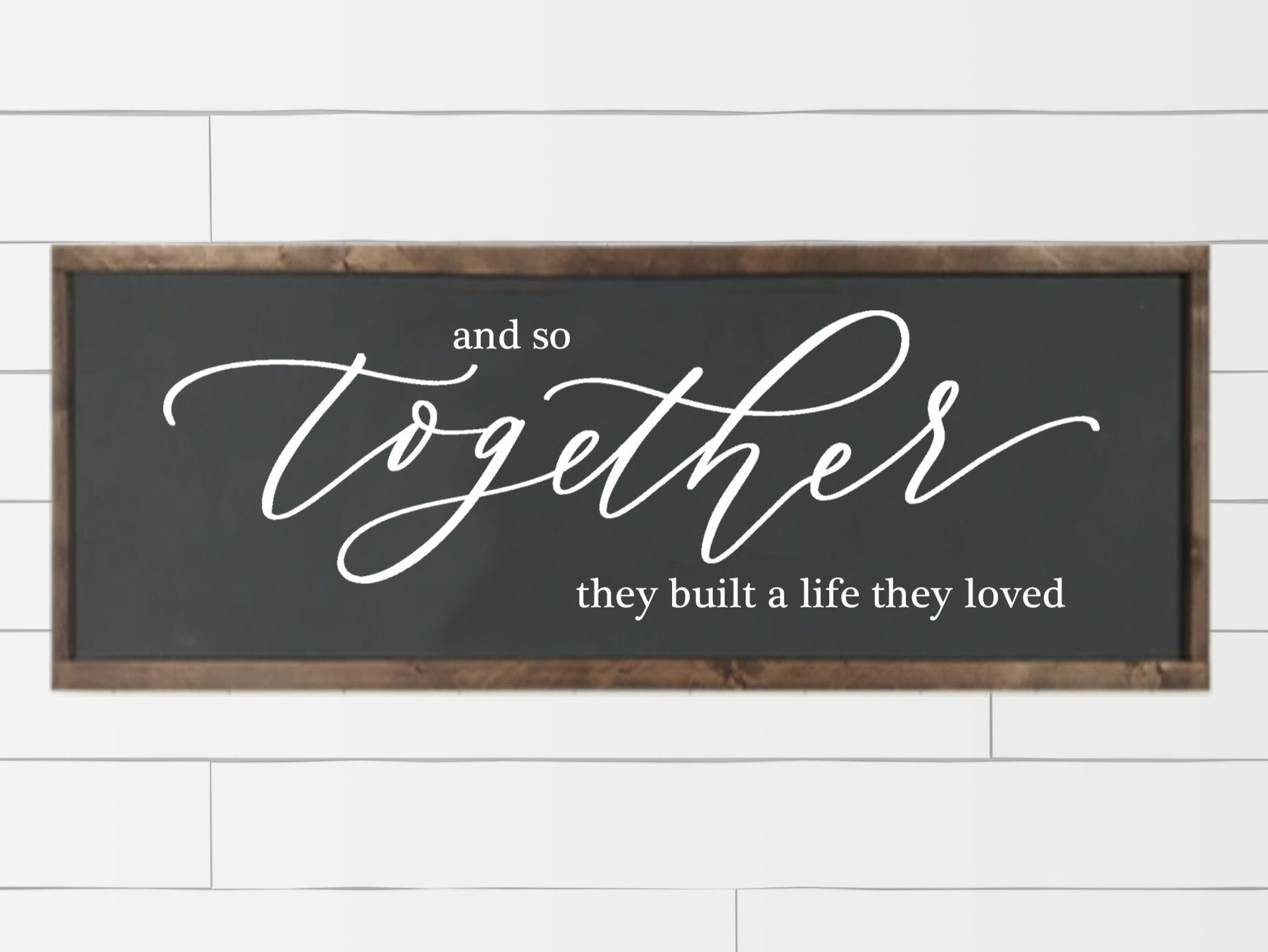 Framed And So Together They Built A Life They Loved Sign Mulberry Market Designs