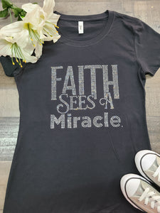 Faith Sees A Miracle Bling Tee -New