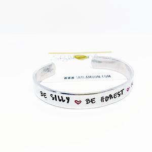 Be Silly Be Honest Be Kind (Medium Cuff)