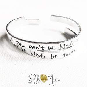 If you can't be kind...(Skinny Cuff)