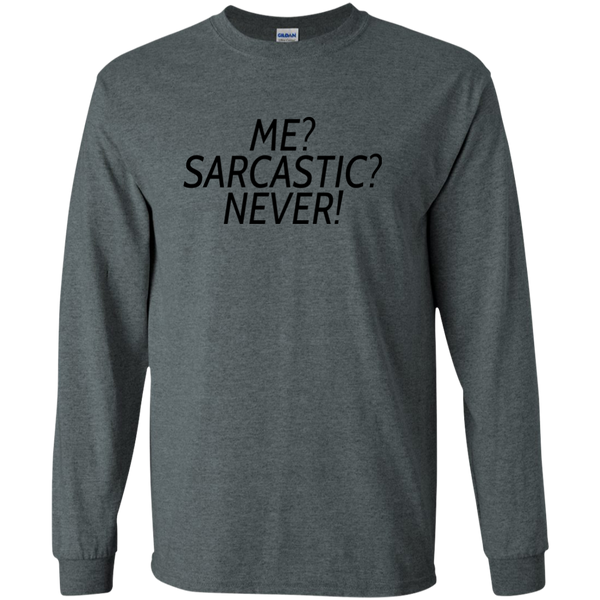 Me? Sarcastic? Never! Long Sleeve *Light