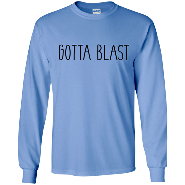 Gotta Blast Long Sleeve *Light