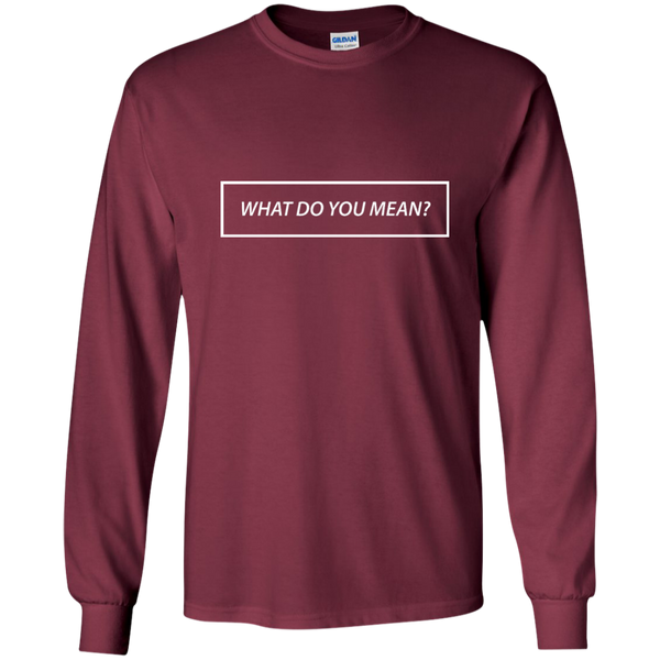 What Do You Mean? Long Sleeve
