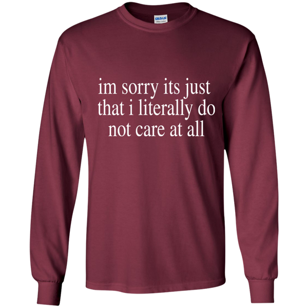 Literally Do Not Care Long Sleeve