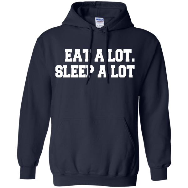Eat A Lot. Sleep A Lot Hoodie