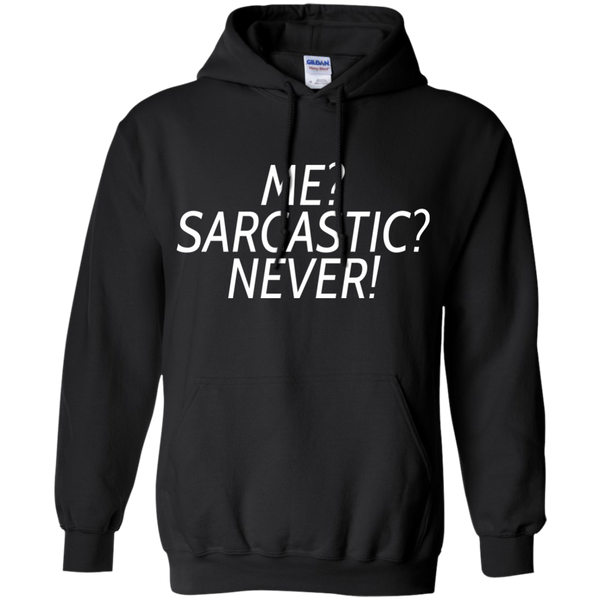 Me? Sarcastic? Never! Hoodie