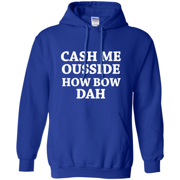 Cash Me Ousside Hoodie