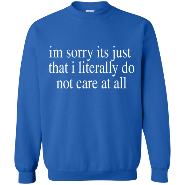 Literally Do Not Care Sweatshirt