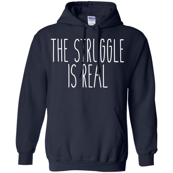 The Struggle Is Real Hoodie