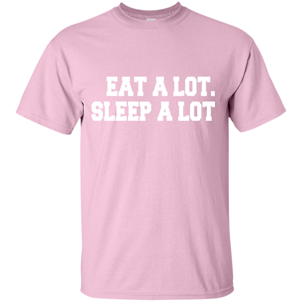 Eat A Lot. Sleep A Lot Tee