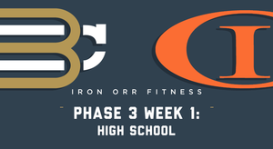 Phase 3 - Week 1: High School Workouts