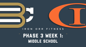 Phase 3 - Week 1: Middle School Workouts