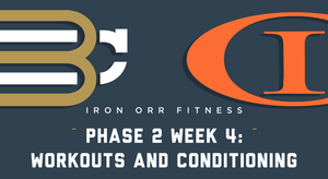 Phase 2 - Week 4: Workouts and Conditioning