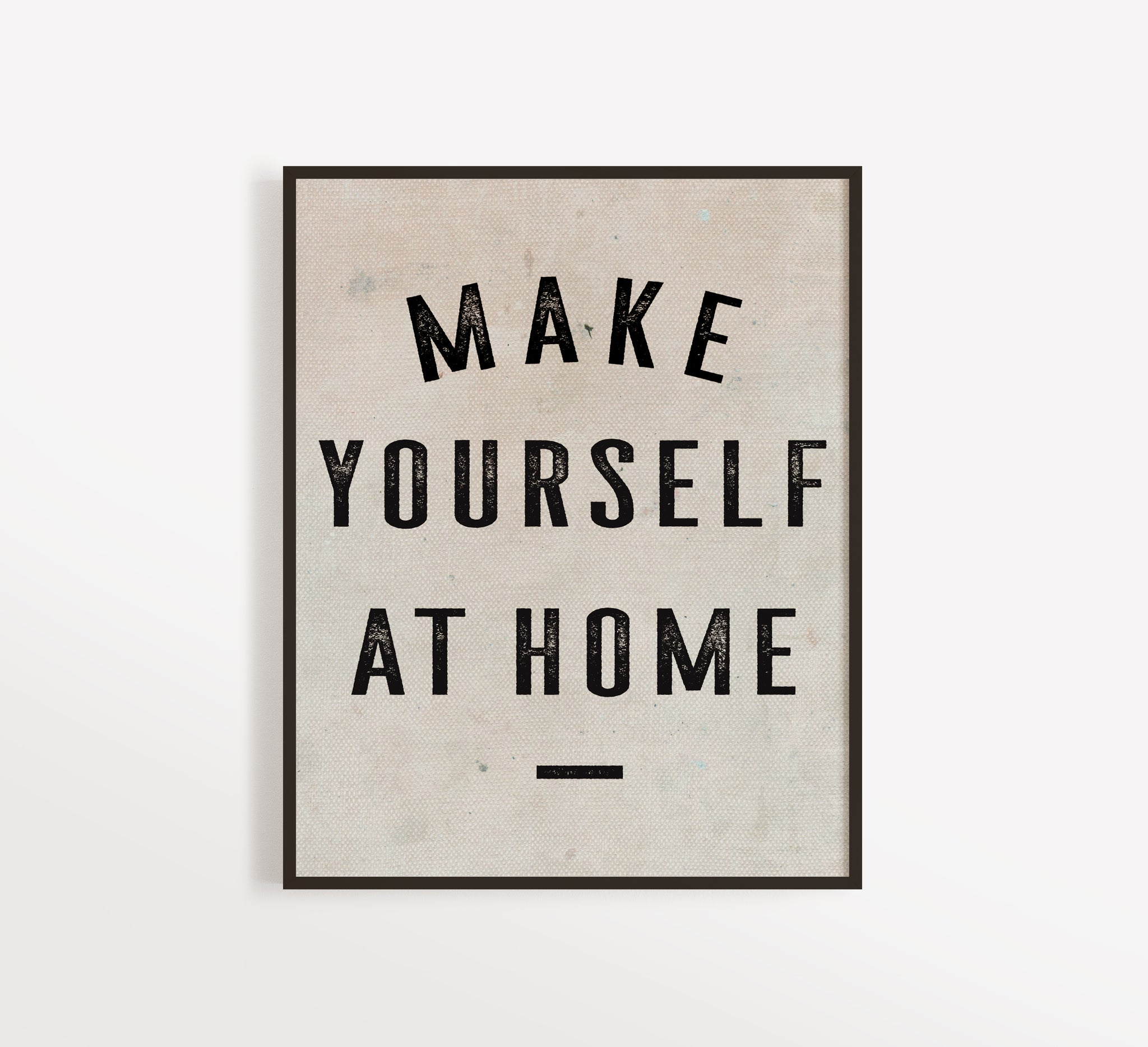 Make Yourself At Home Art Print