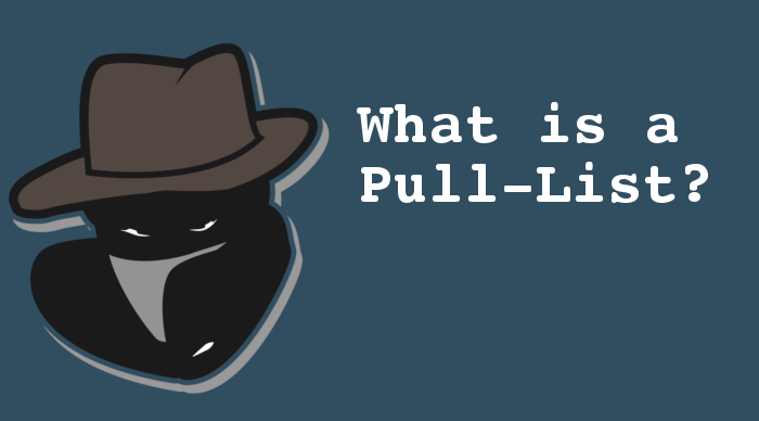 What is a comic book Pull List? – Incognito Comics