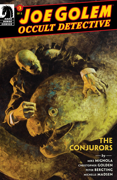 Joe Golem Occult Detective: The Conjurors #03