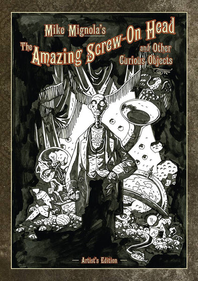 Mike Mignola Amazing Screw on Head Artist Edition HC