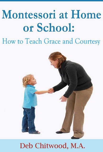 Montessori at Home or School: How to Teach Grace and Courtesy eBook