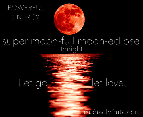 Transformation, Change, Dreams...Super Moon super charged