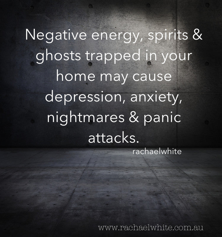 Negative energy, spirits & ghosts may cause depression, anxiety, nightmares & panic attacks
