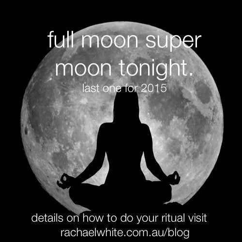 Last Super Moon for 2015. Let it go & Let Passion Flow