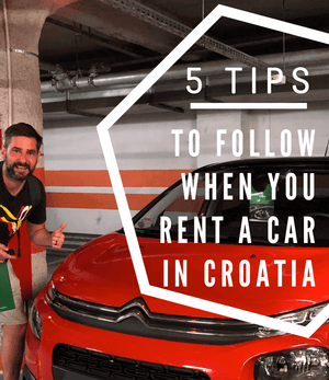 5 Tips When Renting a Car in Croatia