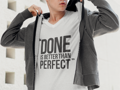 Done is better than perfect T-shirt