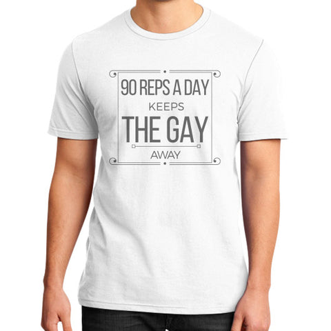 """90 reps a day, keeps the Gay away"" - Men's slim-fit short sleeve T-shirt"