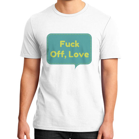 """Fuck off, love"" - Men's slim-fit short sleeve T-shirt"
