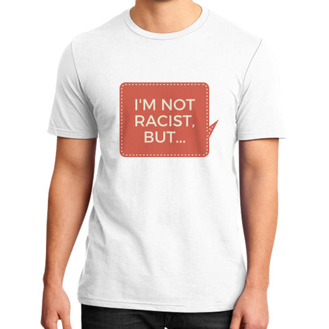 """I'm not racist but..."" - Men's slim-fit short sleeve T-shirt"