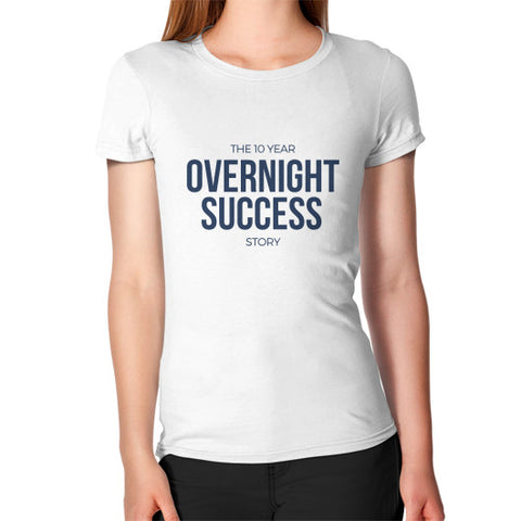 The 10 Year Overnight Success Story - Women's Jersey slim-fit short-sleeve T-Shirt