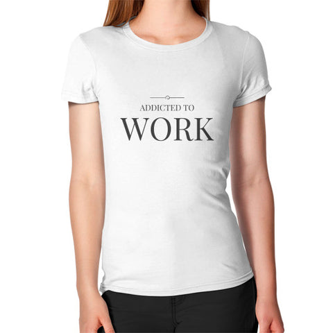 Entrepreneur: Addicted To Work - Women's Jersey slim-fit short-sleeve T-Shirt