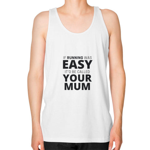 """If running was easy, it would be called your Mum"" - Men's Vest"