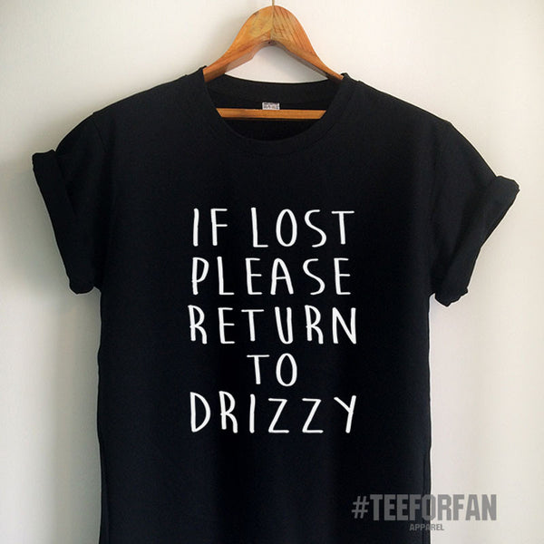 Drake Shirts Drake Funny T Shirt If Lost Please Return To Drizzy Shirt Drake Merch Clothing Top Tee Jersey for Women Girls Men