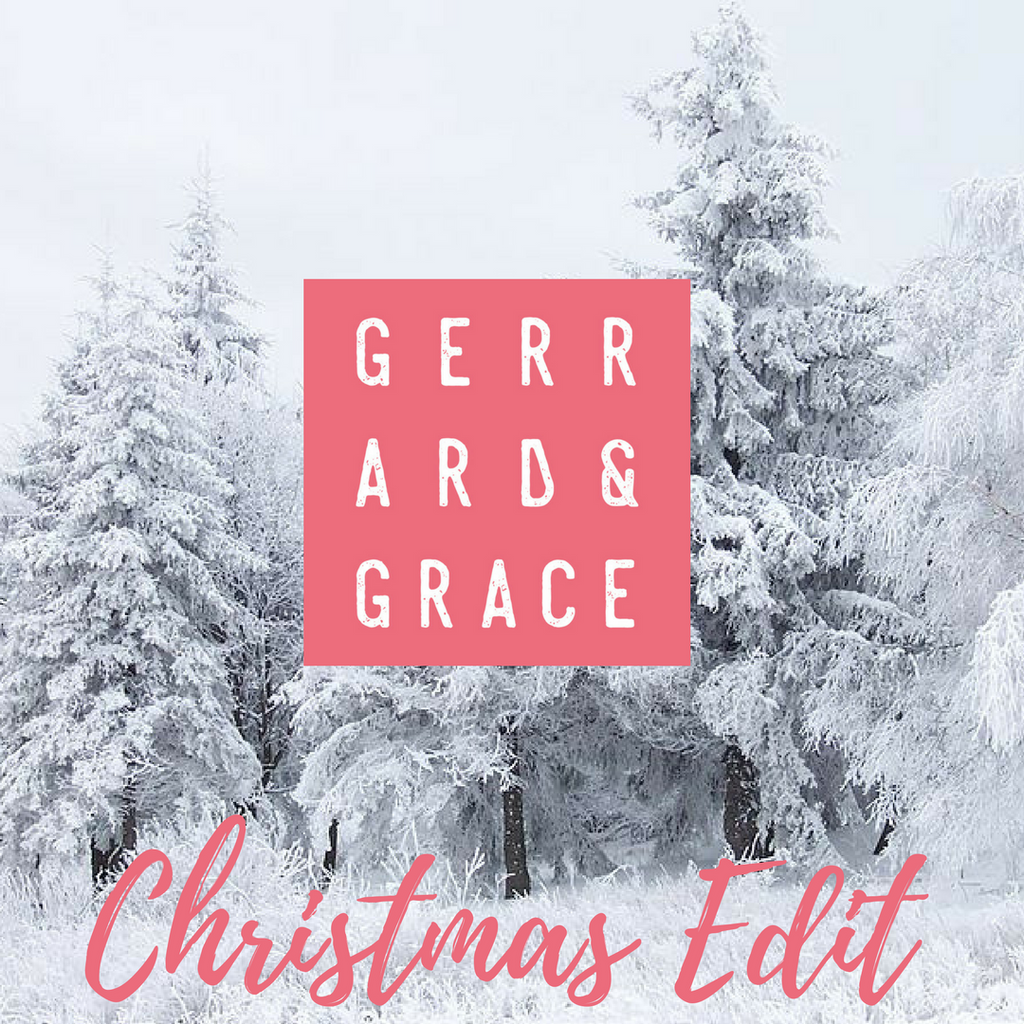 The Gerrard & Grace Christmas Edit