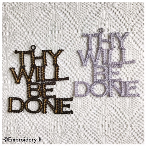 Thy Will Be Done freestanding lace embroidery design