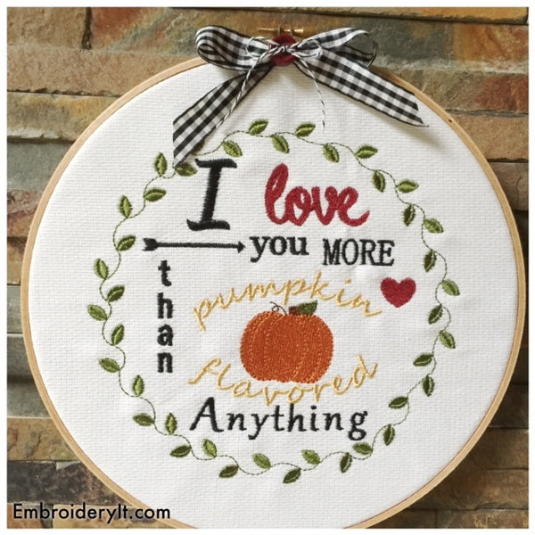 love you more than pumpkin flavored anything machine embroidery word art design