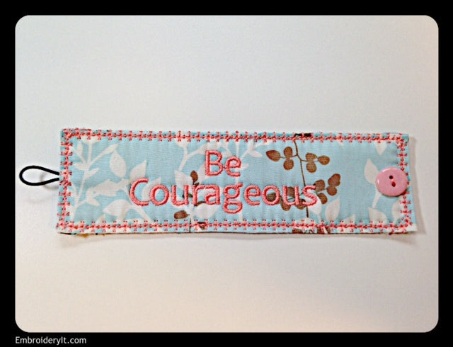 z  Be Courageous Inspirational Cuff - INSTANT DOWNLOAD Machine Embroidery Design in PES format