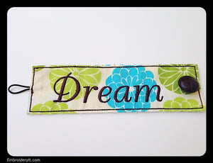 z  Dream Inspirational Cuff - INSTANT DOWNLOAD Machine Embroidery Design in PES format