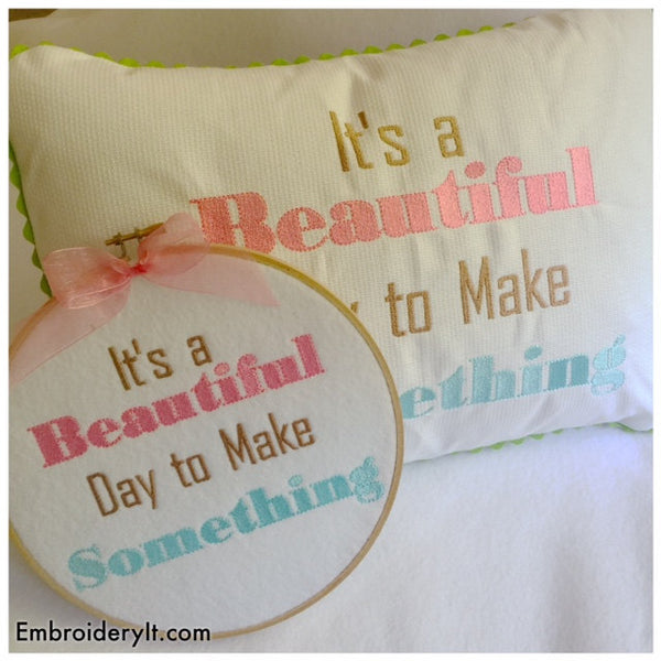 Its a beautiful day to make something machine embroidery pattern
