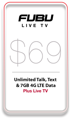 FUBU LIVE TV $69 Unlimited Talk, Text & Data 7GB 4G LTE