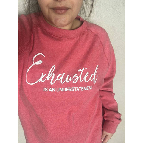 Exhausted is an Understatement Pullover