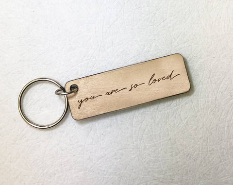 You Are So Loved Keychain