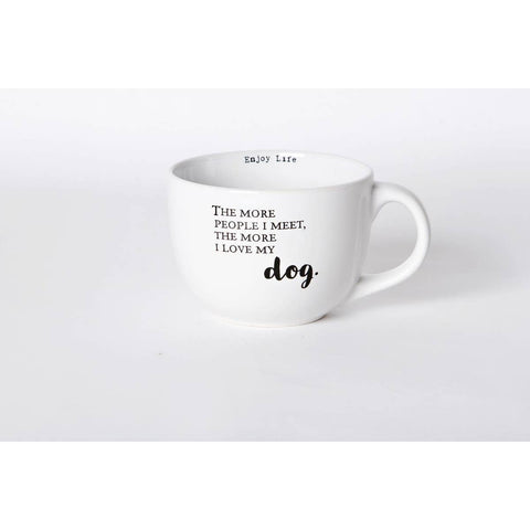 The More People I Meet, The More I Love My Dog Mug