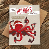 The Holidays are Here Get Into the Spirits Octopus Holiday Card